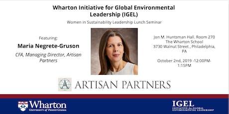 Wharton IGEL Women in Sustainability Leadership Series: Maria Negrete-Gruson of Artisan Partners tickets