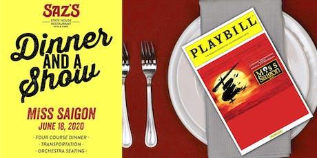 Saz's Dinner and a Show - Miss Saigon tickets