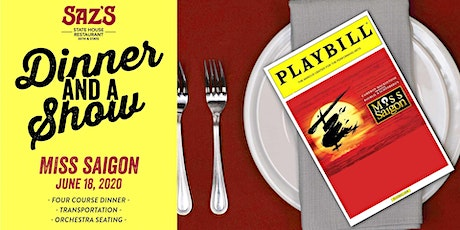 Saz's Dinner and a Show - Miss Saigon tickets