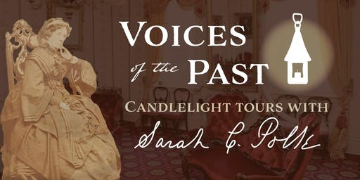 Voices of the Past | Candlelight Tours with Sarah Polk