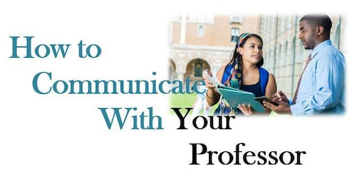 How to Communicate with Your Professor