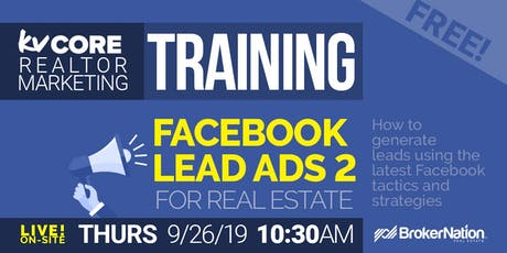 Real Estate Lead-Gen Training: FACEBOOK LEAD ADS 2 (with kvCORE) 09-26-19 tickets