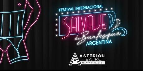 Salvaje, Festival Internacional de Burlesque Argentina (4/4) entradas