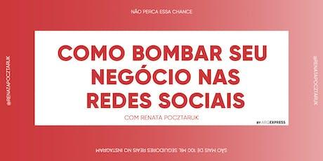 Workshop - Como bombar seu negócio nas redes sociais, com Renata Pocztaruk ingressos
