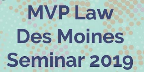 MVP Law 2019 Des Moines Seminar tickets