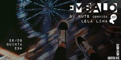26/09 - EMBALO: DJ NUTS CONVIDA DJ LELA LIMA NO MUNDO PENSANTE