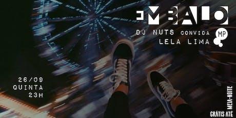 26/09 - EMBALO: DJ NUTS CONVIDA DJ LELA LIMA NO MUNDO PENSANTE ingressos