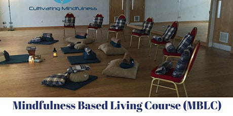Mindfulness Based Living Course - This is a nine week course for Adults tickets