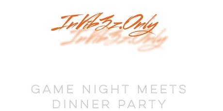 #InVib3zOnly Dinner Party tickets