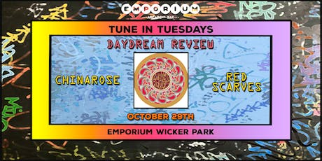 Tune in Tuesdays - Daydream Review, ChinaRose, Red Scarves tickets