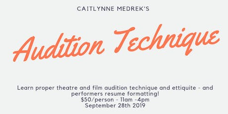 AUDITION TECHNIQUE AND RESUME FORMATTING tickets