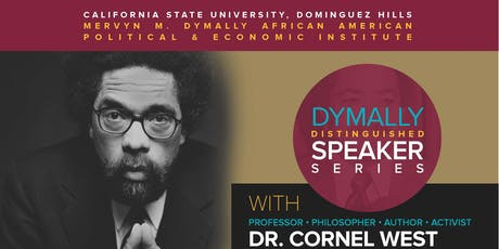 DYMALLY DISTINGUISHED SPEAKER SERIES: WITH DR. CORNEL WEST tickets