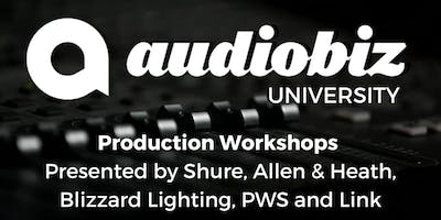 Audio Biz University- Production Workshops Presented by Shure, Allen & Heath, Blizzard Lighting, PWS and Link (IL DAY 2 Afternoon Session)