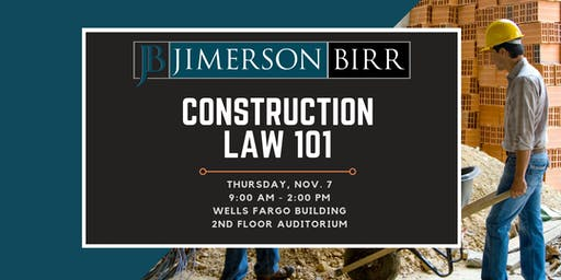 Jimerson Birr's 2019 Construction Law 101 Seminar