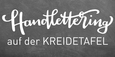 Handlettering auf der Kreidetafel | Workshop Tickets