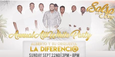 Salsa By The Bay Annual All White Party w/ Alberto y su Orquesta La Diferenci@ Sunday Sept 22nd tickets