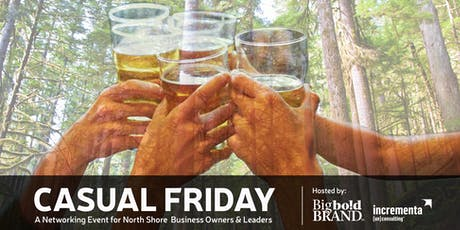 CASUAL FRIDAY - A Networking Event for North Vancouver Business Leaders tickets