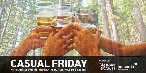CASUAL FRIDAY - A Networking Event for North Vancouver Business Leaders