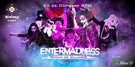 """Noche de Villanos"" EnterMadness Winland Edition boletos"