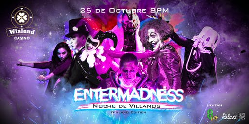 """Noche de Villanos"" EnterMadness Winland Edition"
