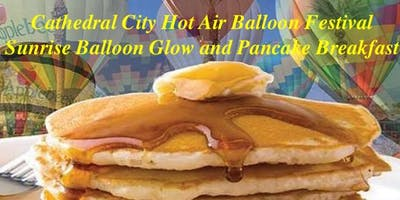 Cathedral City Balloon Festival Sunrise Balloon Glow & Pancake Breakfast