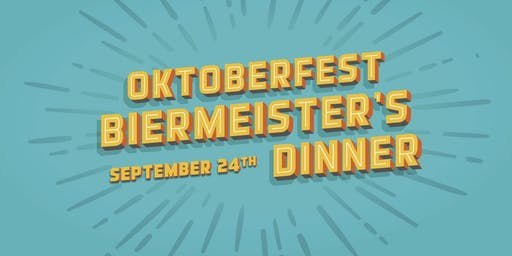 Oktoberfest Biermeister's Dinner