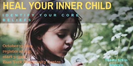 Heal Your Inner Child - Identify Your Core Beliefs tickets