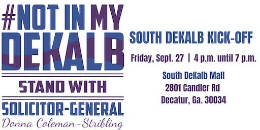 #NotinMyDeKalb: South DeKalb Kick-Off