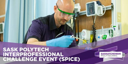 SPICE: Sask Polytech Interprofessional Challenge (Amazing Race Style)-Oct.5th 2019