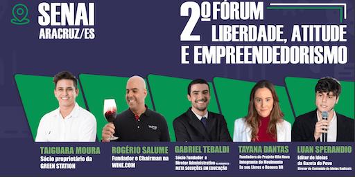 2º Fórum: Liberdade, Atitude e Empreendedorismo - Instituto Jovens Líderes