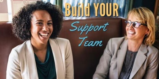 "Build Your Support Team (and stop ""networking"") - Free Intro Talk"