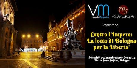 """Storytelling Tour  """"CONTRO L'IMPERO: LA LOTTA DI BOLOGNA PER LA LIBERTA'"""" biglietti"""