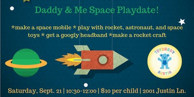 Daddy & Me Space Playdate