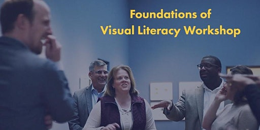 Foundations of Visual Literacy 2 Day Workshop