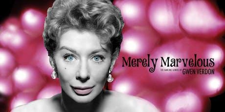 US Premiere of Merely Marvelous: The Dancing Genius of Gwen Verdon tickets