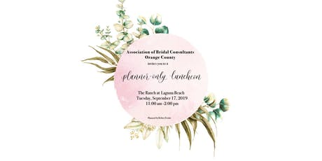 Association of Bridal Consultants Orange County Invites you to a Planner-Only Luncheon at The Ranch at Laguna Beach! tickets
