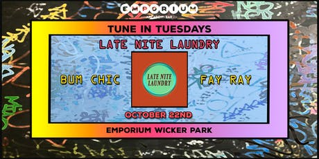 Tune in Tuesdays - Late Nite Laundry, Bum Chic, Fay Ray tickets