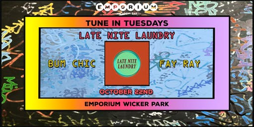 Tune in Tuesdays - Late Nite Laundry, Bum Chic, Fay Ray