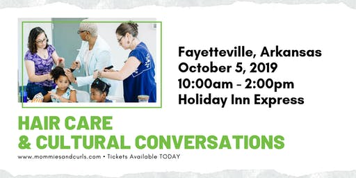 Hair Care & Cultural Conversations Workshop - Fayetteville