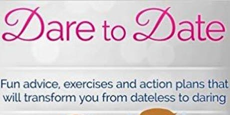 Copy of Dare To Date! - The Ultimate Date Coaching Workshop tickets