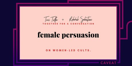 Female Persuasion: On Women-led Cults tickets