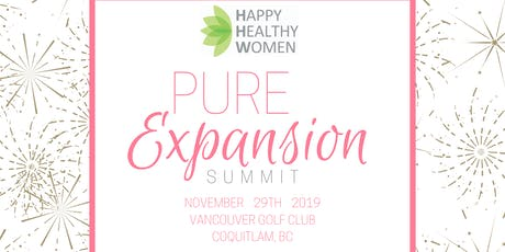 Pure Expansion Summit - Happy Healthy Women Coquitlam & South Surrey tickets