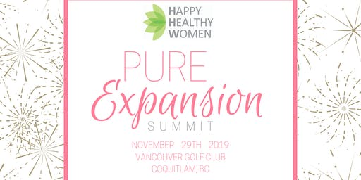Pure Expansion Summit - Happy Healthy Women Coquitlam & South Surrey