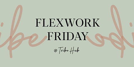 FLEXWORK FRIDAY tickets