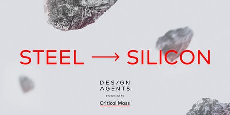 Design Agents By Critical Mass Presents: Steel to Silicon tickets