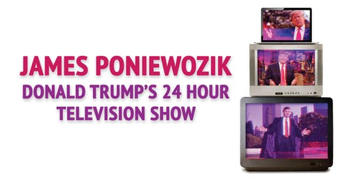 NY Times Chief TV Critic James Poniewozik: Donald Trump's 24-Hour Television Show