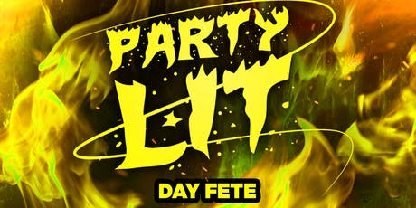 PARTY LIT DAY FETE tickets