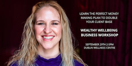 Wealthy Wellbeing Business Workshop tickets