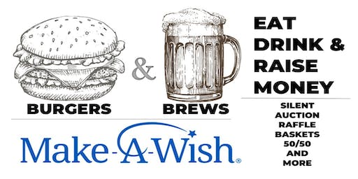 Burgers and Brews - Make-a-Wish Fundraiser
