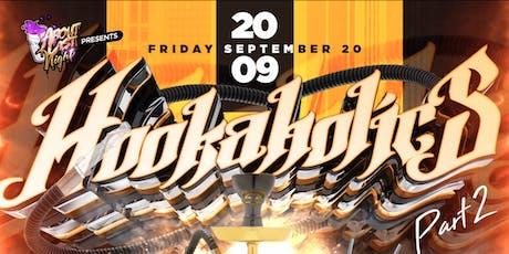 Hookaholics Pt.2 tickets